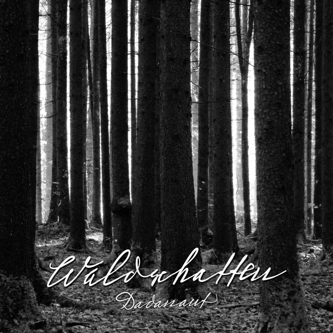Waldschatten – ein Lied von Dadanaut - eine frühe Idee